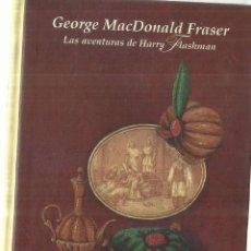 Libros de segunda mano: FLASHMAN Y LA MONTAÑA DE LUZ . GEORGE MACDONALD FRASER. EDHASA. BARCELONA.1 998. Lote 70434281