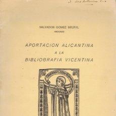 Libros de segunda mano: GOMEZ BRUFAL, SALVADOR. APORTACION ALICANTINA A LA BIBLIOGRAFIA VICENTINA. ALICANTE: ARIES, 1955. 17. Lote 70442101