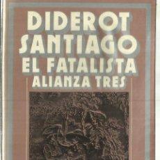 Libros de segunda mano: EL FATALISTA. SANTIAGO DIDEROT. ALIANZA EDITORIAL. MADRID. 1978. Lote 70518721