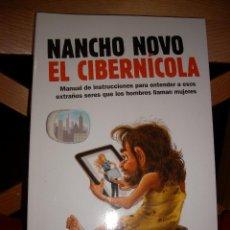 Libros de segunda mano: LOTE DE HUMOR: EL CIBERNÍCOLA, NANCHO NOVO. EL AMOR SE ME HACE BOLA - ALPUENTE, BÁRBARA. Lote 71026181