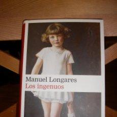 Libros de segunda mano: LOS INGENUOS - LONGARES, MANUEL. Lote 71026837