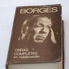 BORGES - OBRAS COMPLETAS EN COLABORACION - 1979. I.S.B.N. : 950-04-0206-8.