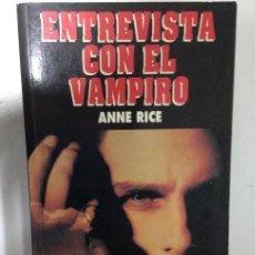Libros de segunda mano: ENTREVISTA CON EL VAMPIRO - ANNE RICE - CINE PARA LEER . Lote 71153205