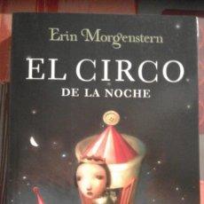 Libros de segunda mano: EL CIRCO DE LA NOCHE - ERIN MORGENSTERN. Lote 71306363