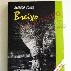 Libros de segunda mano: BREIXO - LIBRO ALFREDO CONDE - NOVELA - HISTORIA DE PARANOICO REIVINDICATIVO -SALVACIÓN EN UNO MISMO. Lote 71627879