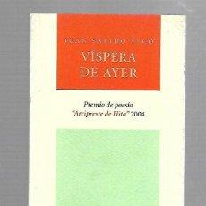 Libros de segunda mano: VISPERA DE AYER. JUAN SALIDO VICO. EDITORIAL PRE-TEXTOS. 2004. SIN ABRIR. PRECINTADO.. Lote 72016915