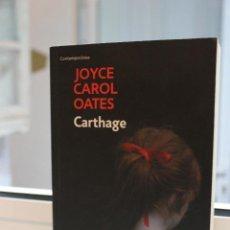 Libros de segunda mano: CARTHAGE, JOYCE CAROL OATES. DEBOLSILLO 2015 1ª EDICION. Lote 72116167