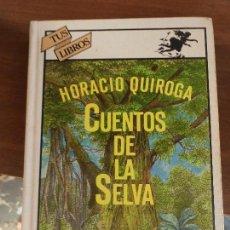 Libros de segunda mano: LIBRO CUENTOS DE LA SELVA HORACIO QUIROGA 1981 TUS LIBROS 10 ED. ANAYA L-13404. Lote 72201735