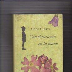 Libros de segunda mano: CON EL CORAZON EN LA MANO - CHRIS CLEAVE - CIRCULO LECTORES 2011. Lote 72242015