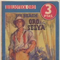 Libros de segunda mano: BIBLIOTECA ORO Nº 125. ORO DE LA SELVA POR REX BEACH. MOLINO 1942.. Lote 72246011
