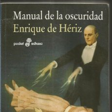 Libros de segunda mano: ENRIQUE DE HERIZ. MANUAL DE LA OSCURIDAD. EDHASA. Lote 72324067