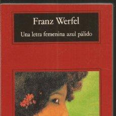 Libros de segunda mano: FRANZ WERFEL. UNA LETRA FEMENINA AZUL PALIDO. ANAGRAMA. Lote 269101523