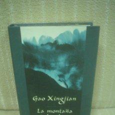 Libros de segunda mano: GAO XINGJIAN: LA MONTAÑA DEL ALMA. Lote 72851199