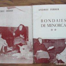 Libros de segunda mano: RONDAIES DE MENORCA. ANDREU FERRER. 2 VOLS. 1973-74.. Lote 72995899