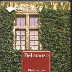 Libros de segunda mano: PHIL CAMINO. BELMANSO. PLATAFORMA EDITORIAL. Lote 73427627