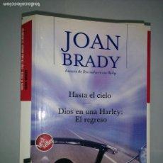 Libros de segunda mano: HASTA EL CIELO DIOS EN UNA HARLEY: EL REGRESO 2005 JOAN BRADY 1ª EDICIÓN ZETA . Lote 73487275