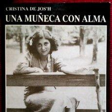 Libros de segunda mano: CRISTINA DE JOS'H . UNA MUÑECA CON ALMA. Lote 73546271