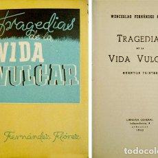 Libros de segunda mano: FERNÁNDEZ FLÓREZ, WENCESLAO. TRAGEDIAS DE LA VIDA VULGAR. CUENTOS TRISTES. 1942.. Lote 73631799