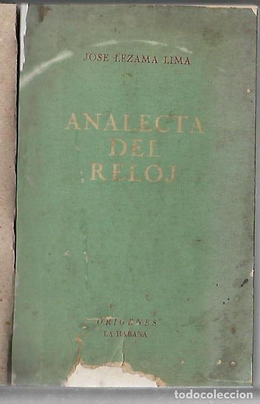 ANALECTA DEL RELOJ. JOSE LEZAMA LIMA. ORIGENES, LA HABANA. 1953. VER ENCUADERNACION. 279 PAGINAS (Libros de Segunda Mano (posteriores a 1936) - Literatura - Narrativa - Otros)