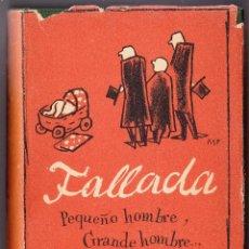 Libros de segunda mano - PEQUEÑO HOMBRE GRANDE HOMBRE Y VUELTA A EMPEZAR - HANS FALLADA - 1942 - 73761855