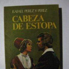 Libros de segunda mano: CABEZA DE ESTOPA - RAFAEL PÉREZ PÉREZ - EDITORIAL JUVENTUD - 1973. Lote 73996447