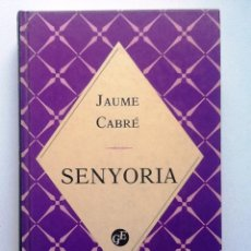 Libros de segunda mano: SENYORIA 1993 JAUME CABRE COL.LECCIO QUINZE GRANS EXITS 3. Lote 178054988