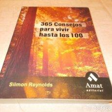Libros de segunda mano: 365 CONSEJOS PARA VIVIR HASTA LOS 100. Lote 74182675