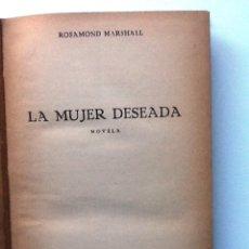 Libros de segunda mano: LA MUJER DESEADA . 1952 ROSAMOND MARSHALL. Lote 74385711