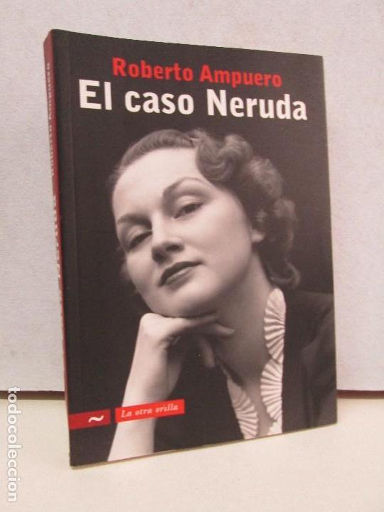 El Caso Neruda by Roberto Ampuero (2008 Paperback)