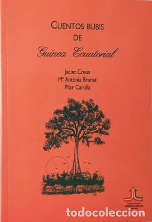 CUENTOS BUBIS DE GUINEA ECUATORIAL (CENTRO HISPANO-GUINEANO, EX-COLONIAS) JACINT CREUS, Mª ANTO (Libros de Segunda Mano (posteriores a 1936) - Literatura - Narrativa - Otros)