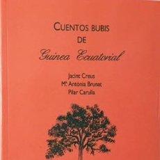 Libros de segunda mano: CUENTOS BUBIS DE GUINEA ECUATORIAL (CENTRO HISPANO-GUINEANO, EX-COLONIAS) JACINT CREUS, Mª ANTO. Lote 74653275