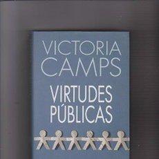 Libros de segunda mano: VICTORIA CAMPS - VIRTUDES PÚBLICAS - CIRCULO LECTORES 1994. Lote 74708851