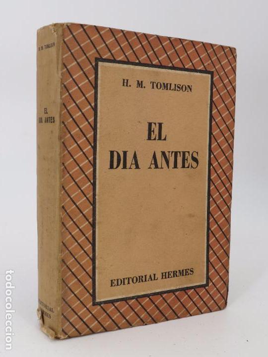 Libros de segunda mano: EL DÍA ANTES (H.M. Tomlison) Editorial hermes, 1949 - Foto 1 - 74744955