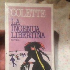 Libros de segunda mano: ANTIGUO LIBRO COLETTE LA INGENUA LIBERTINA AÑO 1984 . Lote 153785177