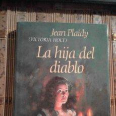 Libros de segunda mano: LA HIJA DEL DIABLO - JEAN PLAIDY (VICTORIA HOLT). Lote 75044575