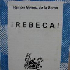 Libros de segunda mano: REBECA, RAMÓN GÓMEZ DE LA SERNA. AUSTRAL. Lote 75232319