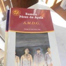 Livres d'occasion: LIBRO A.M.D.G. RAMÓN PÉREZ DE AYALA 2001 ED. BIBLIOTEX BIBLIOTECA EL MUNDO Nº85 L-11029-199. Lote 75480183
