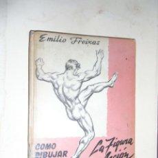 Libros de segunda mano: EMILIO FREIXAS, COMO DIBUJAR LA FIGURA EN ACCION. Lote 75754051