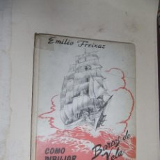Libros de segunda mano: EMILIO FREIXAS, COMO DIBUJAR BARCOS DE VELA. Lote 75754171