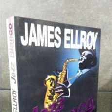 Libros de segunda mano: JAZZ BLANCO. JAMES ELLROY. EDICIONES B 1ª EDICION 1993.. Lote 75827559
