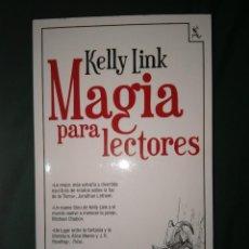 Libros de segunda mano: MAGIA PARA LECTORES KELLY LINK NUEVO SEIX BARRAL. Lote 75941555