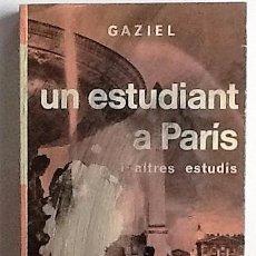 Libros de segunda mano: UN ESTUDIANT A PARÍS I ALTRES ESTUDIS. GAZIEL . SELECTA. Lote 76019099