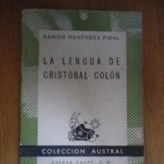Libros de segunda mano: LA LENGUA DE CRISTOBAL COLON RAMON MENDEZ PIDAL COLECCION AUSTRAL ESPASA CALPE 1942. Lote 76156063