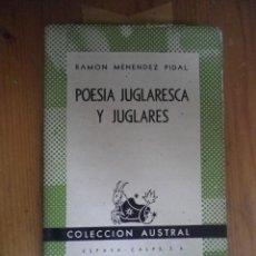 Libros de segunda mano: POESIA JUGLARESCA Y JUGLARES RAMON MENENDEZ PIDAL COLECCION AUSTRAL ESPASA CALPE 1942. Lote 76158343
