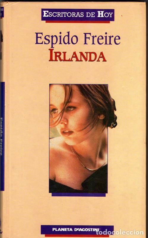 IRLANDA (ESPIDO FREIRE) (Libros de Segunda Mano (posteriores a 1936) - Literatura - Narrativa - Otros)