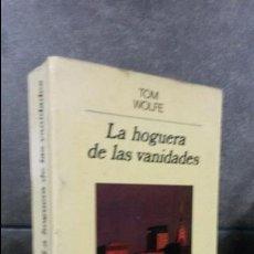 Libros de segunda mano: LA HOGUERA DE LAS VANIDADES. TOM WOLFE. ANAGRAMA 1988.. Lote 76205179