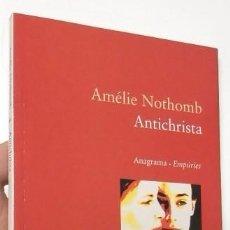 Libri di seconda mano: ANTICHRISTA - AMÉLIE NOTHOMB (EMPÚRIES, 2005, 1ª EDICIÓN). Lote 76213363