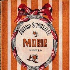 Libros de segunda mano: MORIR. NOVELA (A. SCHNITZLER 1944) SIN USAR. Lote 86107038