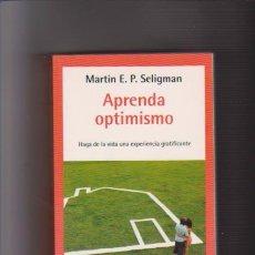 Libros de segunda mano: APRENDA OPTIMISMO - AUTOAYUDA - MARTIN E.P. SELIGMAN - R.H.MONDADORI 1998. Lote 76528387