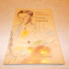 Libros de segunda mano: L'AMIC RETROBAT FRED UHLMAN. Lote 76591639